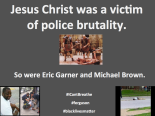 Jesus Christ - victim of police brutality